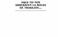 ¡¡¡QUE NO NOS ARREBATEN LA BOLSA DE TRABAJO!!!