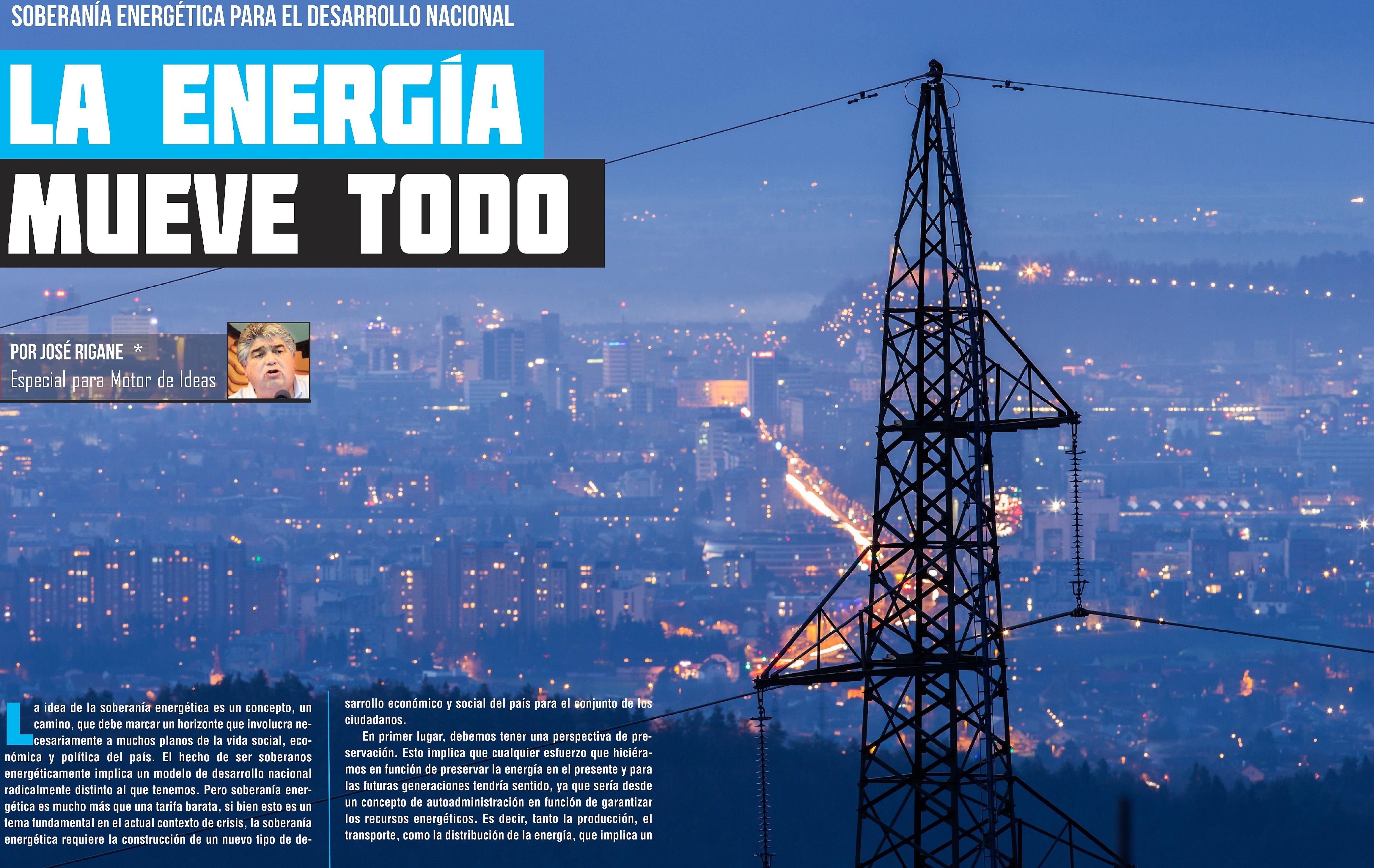 LA ENERGÍA MUEVE TODO - Por José Rigane