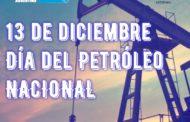 13 de Diciembre: Día del Petróleo Nacional