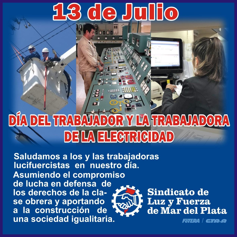 13 DE JULIO: DÍA DEL TRABAJADOR Y LA TRABAJADORA DE LA ELECTRICIDAD